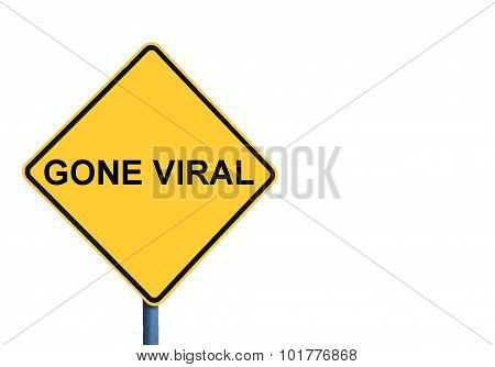 Yellow Roadsign With Gone Viral Message