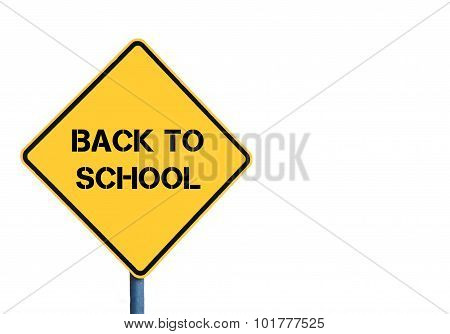 Yellow Roadsign With Back To School Message