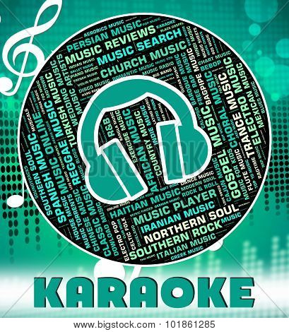 Karaoke Music Represents Sound Track And Acoustic