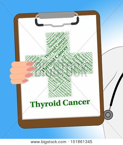 Thyroid Cancer Represents Malignant Growth And Ailments