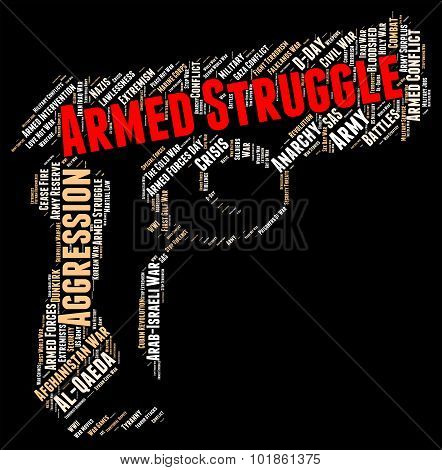 Armed Struggle Indicates Wage War And Arms