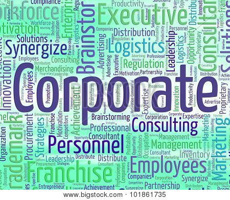 Corporate Word Represents Text Corporations And Executive