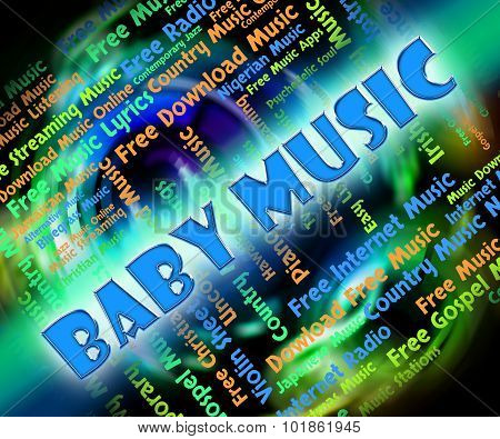 Baby Music Indicates Sound Track And Babies