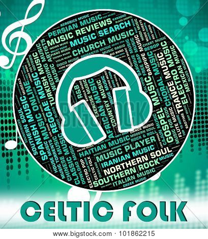 Celtic Folk Means Sound Tracks And Gaelic
