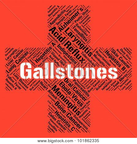 Gallstones Word Represents Ill Health And Afflictions