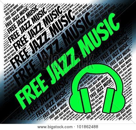 Free Jazz Music Means Sound Tracks And Freebie