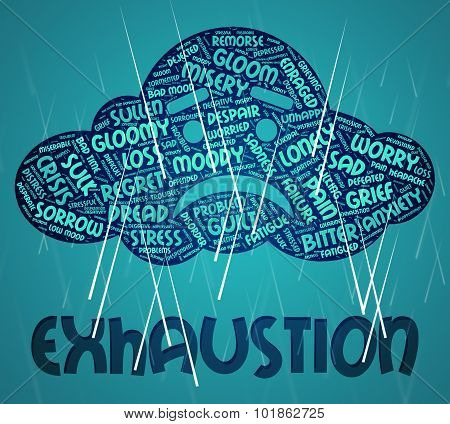 Exhaustion Word Indicates Worn Out And Draining