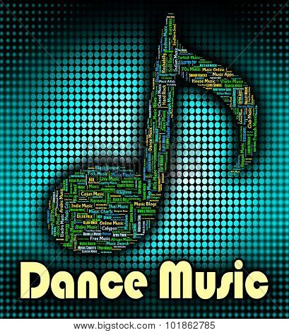 Dance Music Indicates Sound Track And Audio