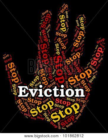 Stop Eviction Represents Throw Out And Caution