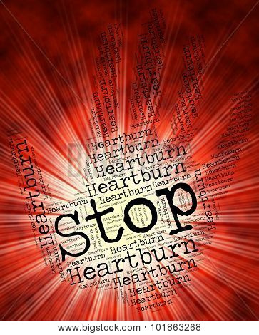 Stop Heartburn Indicates Warning Sign And Cardialgia