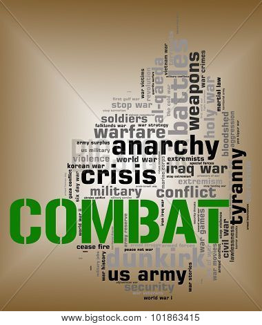 Combat Word Shows Military Action And Attack