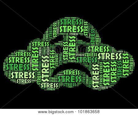 Stress Word Represents Stressing Text And Wordcloud
