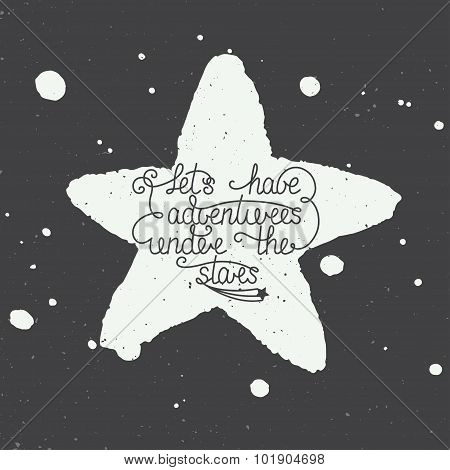 Let's Have Adventures Under The Stars With Hand Made Watercolor Star And Splashes