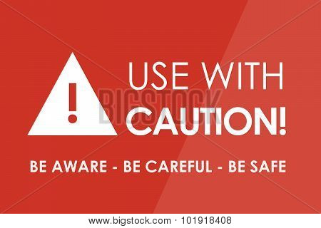 Use With Caution