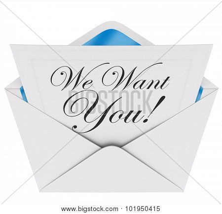We Need You words on a letter or invitation in an envelope opening to encourage you to participate or join a team, group or organization