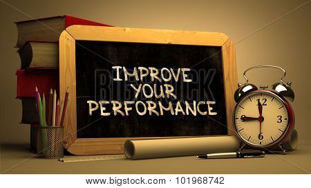 Improve Your Performance Concept Hand Drawn on Chalkboard.