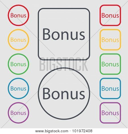 Bonus Sign Icon. Special Offer Label. Symbols On The Round And Square Buttons With Frame. Vector