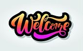 Hand Sketched Welcome Lettering Typography. Hand Sketched Welcome Lettering Sign. poster