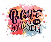 Vector Illustration Of Believe In Yourself Text For Clothes poster