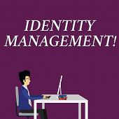 Writing Note Showing Identity Management. Business Photo Showcasing Administration Of Individual Ide poster