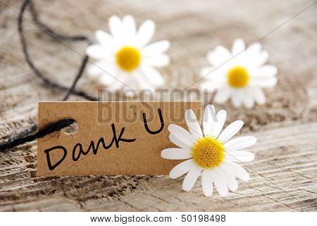 Label that say Dank U