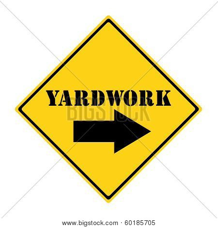 Yardwork That Way Sign