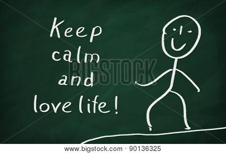 Keep Calm And Love Life!
