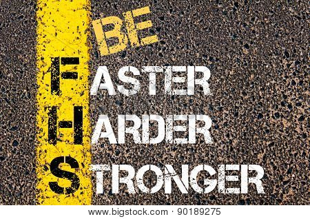 Be Faster, Harder, Stronger Motivational Quote.