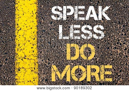 Speak Less, Do More  Motivational Quote.