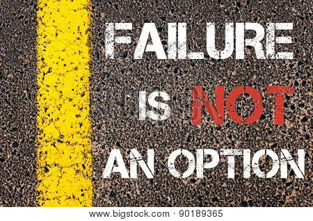 Failure Is Not An Option Motivational Quote.