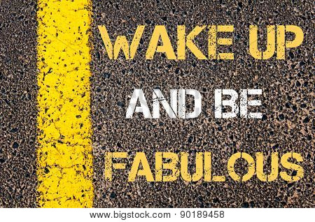 Wake Up And Be Fabulous Motivational Quote.