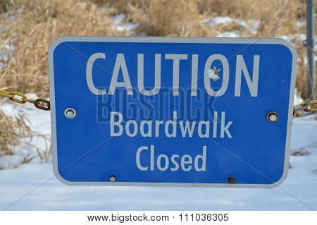 Caution Boardwalk Closed Sign
