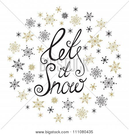 Let it snow. Handwritten lettering.
