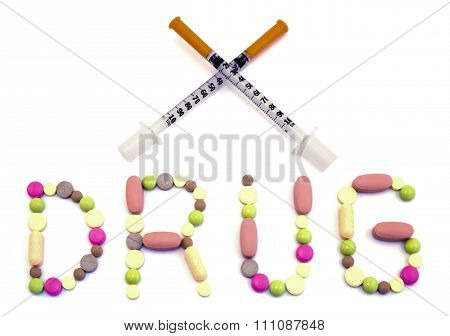 Word Drug Made From Tablets And Two Crossed Insulin Syringes Warm Filtered Isolated On White
