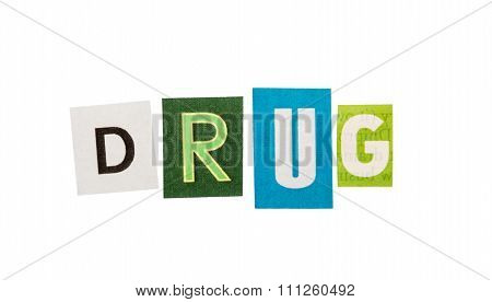 Drug inscription made with cut out letters