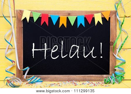 Chalkboard With Party Decoration, Text Helau Means Carnival