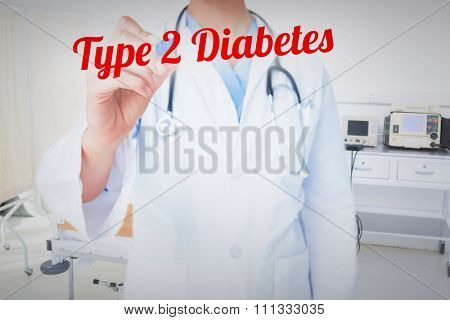 The word type 2 diabetes and doctor pointing felt pen against empty bed in the hospital room