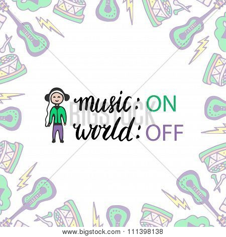 Music Poster With Boy And Handwritten Lettering. Vector Illustration. Music On, World Off.