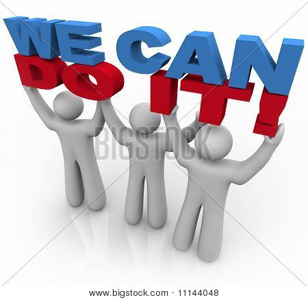 We Can Do It - 3 People Lifting Words