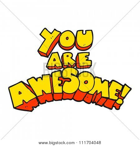 you are awesome freehand drawn cartoon sign