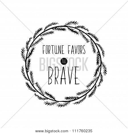 Motivational Poster For The Achievement Of The Objectives. Fortune Favors The Bold. Vector