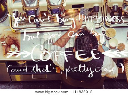 Barista And Coffee Machines At The Bar, Message You Can't Buy Happiness But You Can Buy Coffee W