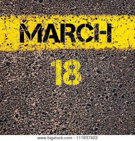 18 March Calendar Day Over Road Marking Yellow Paint Line