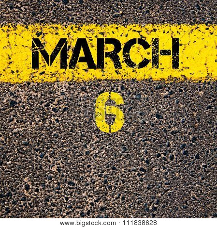 6 March Calendar Day Over Road Marking Yellow Paint Line