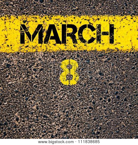 8 March Calendar Day Over Road Marking Yellow Paint Line