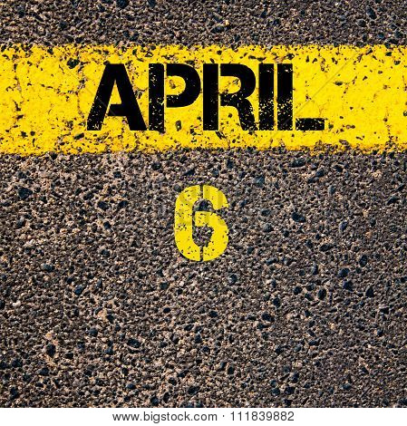 6 April Calendar Day Over Road Marking Yellow Paint Line