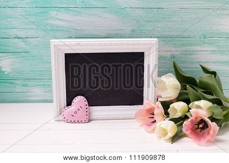 Fresh  Spring White And Pink Tulips Flowers, Empty Blackboard  And  Decorative Heart
