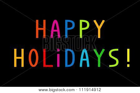Happy Holidays With Multicolored Letters