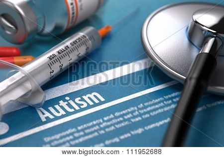 Autism - Printed Diagnosis. Medical Concept.