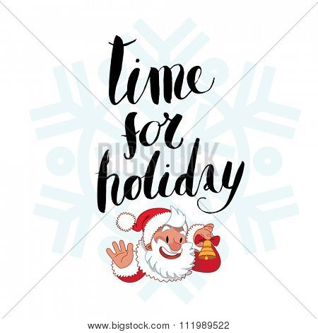 The lettering Time for holiday and Santa ringing a bell and waving.This vector art is ideal for housewarming poster, objects and t-shirts decoration, postcards.